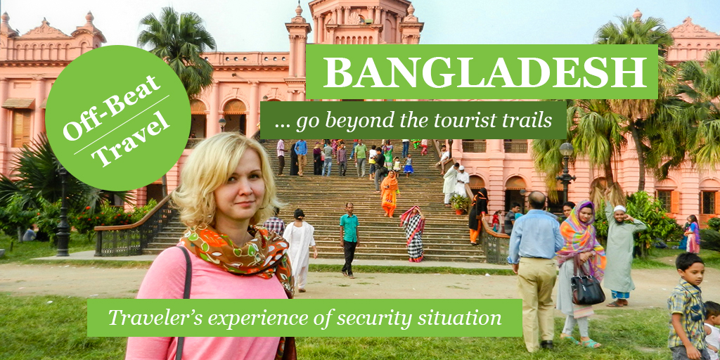 What travelers say about the safety situation after visiting Bangladesh