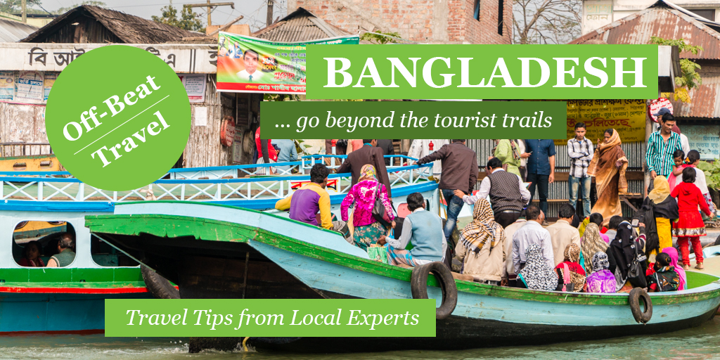 Best Bangladesh travel tips from the local experts
